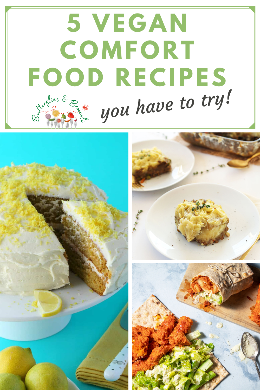 image of lemon cake shepherd's pie with text 5 vegan comfort food recipes you have to try
