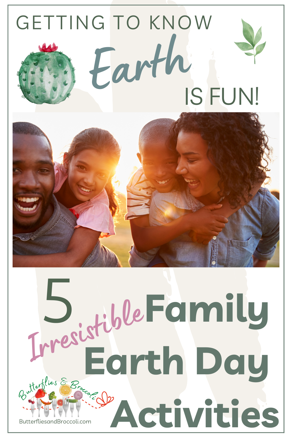 Image of family of 4 smiling and hugging with text 5 irresistible family earth day activities